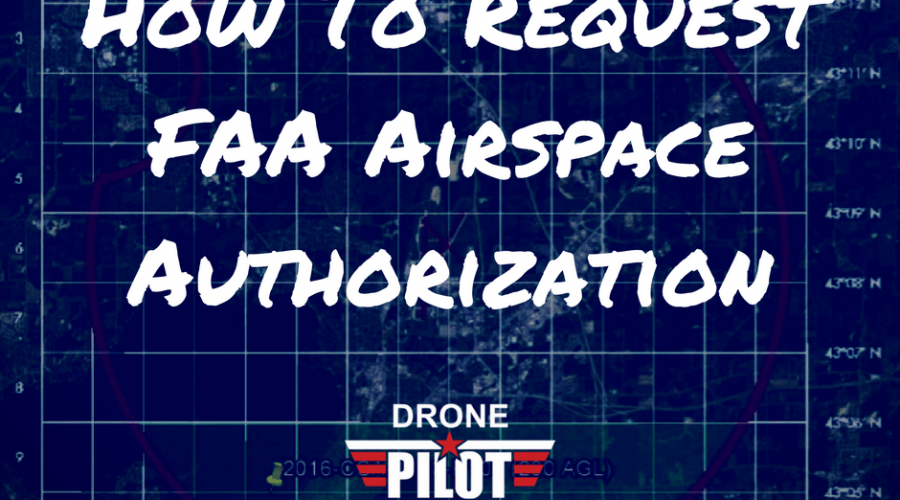 How To Request FAA Airspace Authorization For Class B, C, D, And E Controlled Airspace